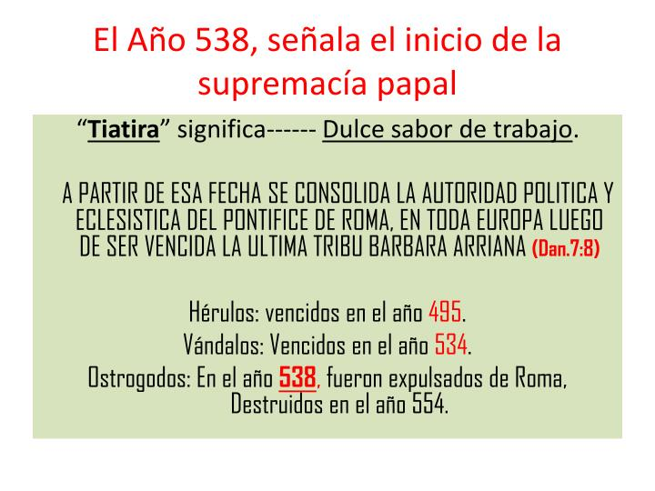 El Año 538, señala el inicio de la supremacía papal