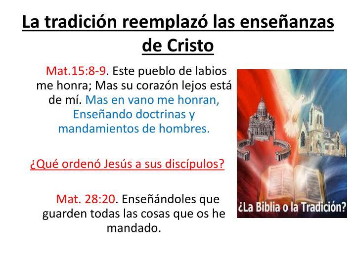 La tradición reemplazó las enseñanzas de Cristo