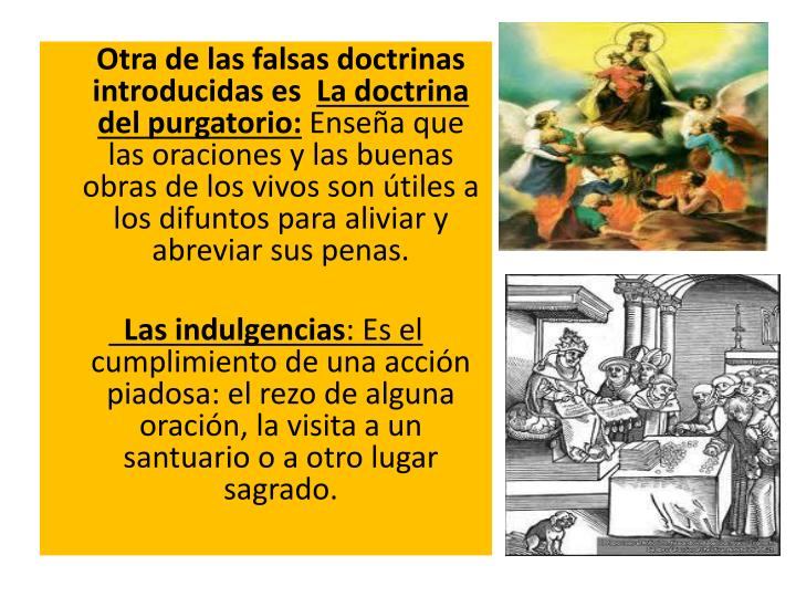 Otra de las falsas doctrinas introducidas es