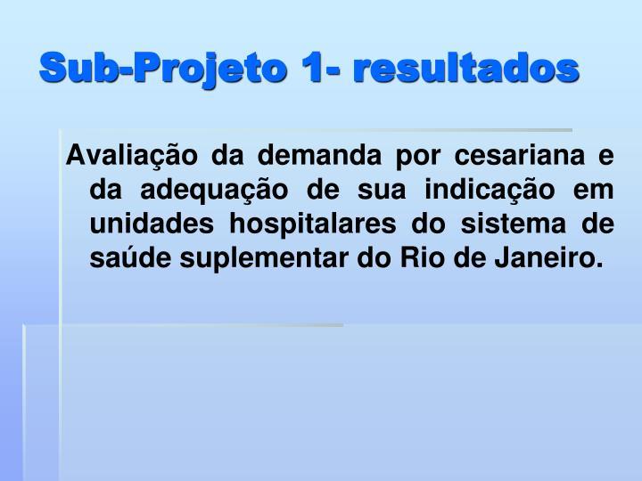 Sub-Projeto 1- resultados