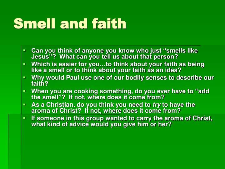 Smell and faith