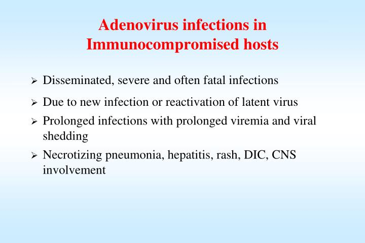 Adenovirus infections in Immunocompromised hosts
