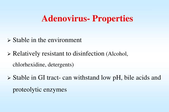 Adenovirus- Properties