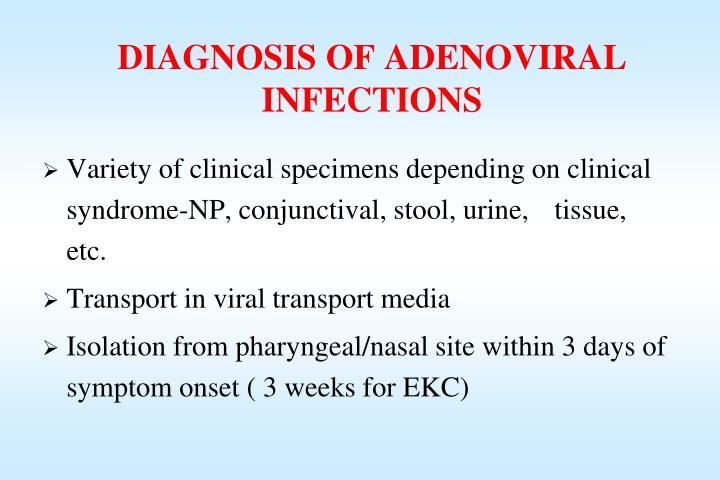 DIAGNOSIS OF ADENOVIRAL INFECTIONS
