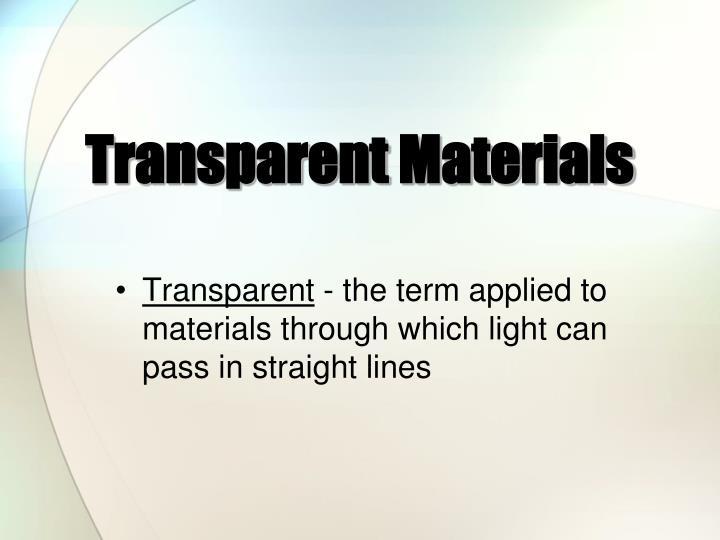 Transparent Materials