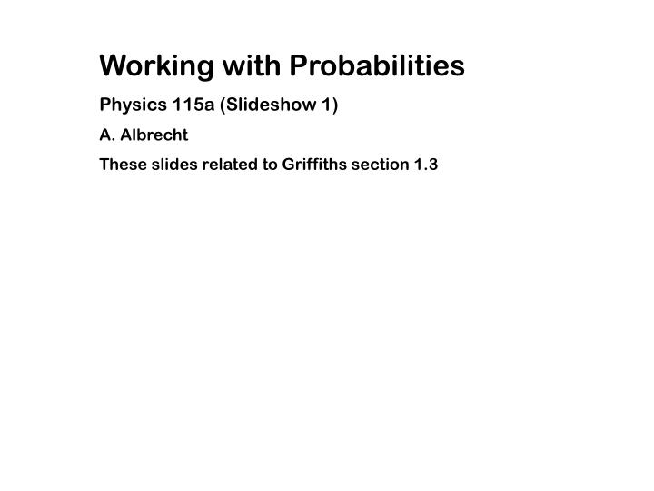 Working with Probabilities
