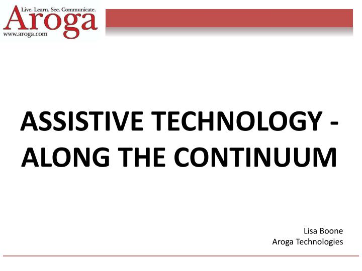 Assistive technology along the continuum