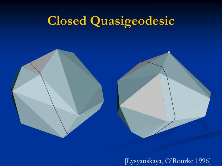 Closed Quasigeodesic
