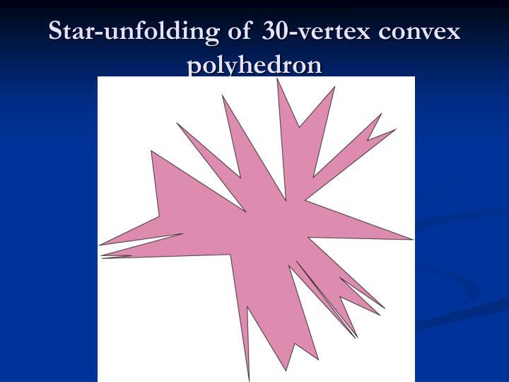Star-unfolding of 30-vertex convex polyhedron