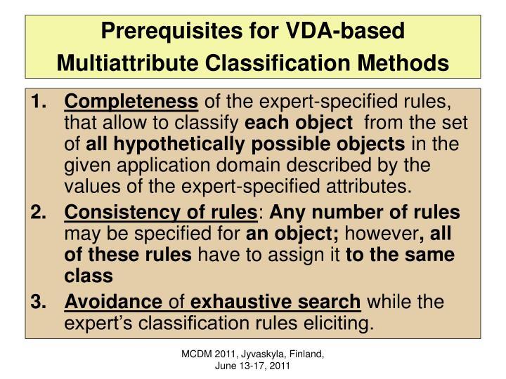 Prerequisites for VDA-based Multiattribute Classification Methods