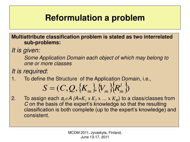Reformulation a problem