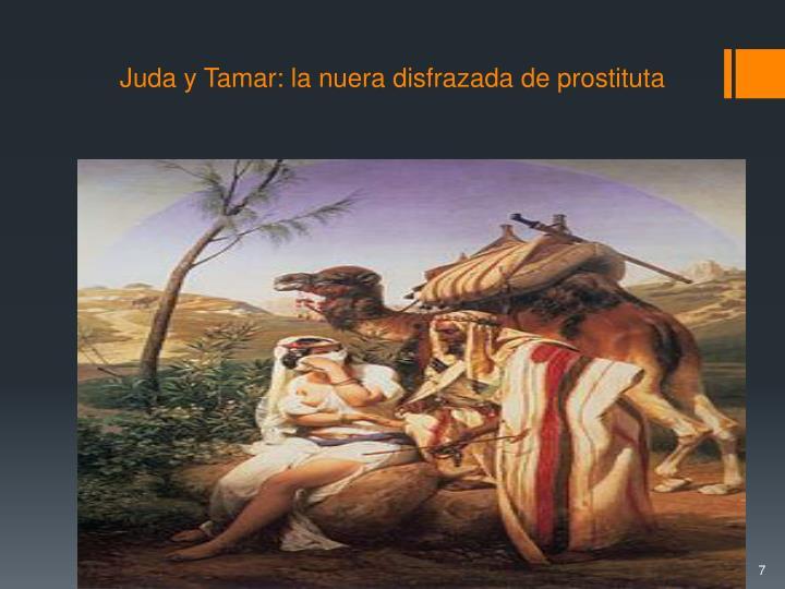 Juda y Tamar: la nuera disfrazada de prostituta