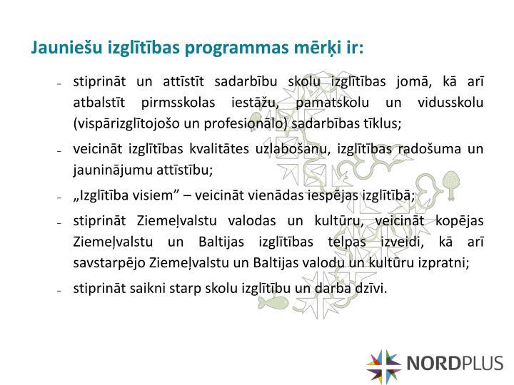 Jauniešu izglītības programmas mērķi ir: