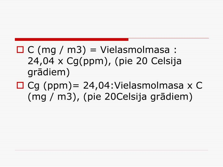 C (mg / m3) = Vielasmolmasa : 24,04 x Cg(ppm), (pie 20