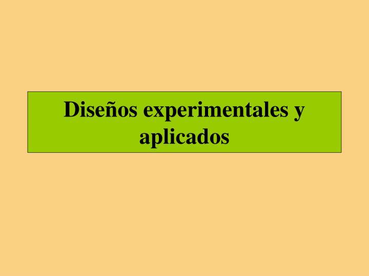 Diseños experimentales y aplicados