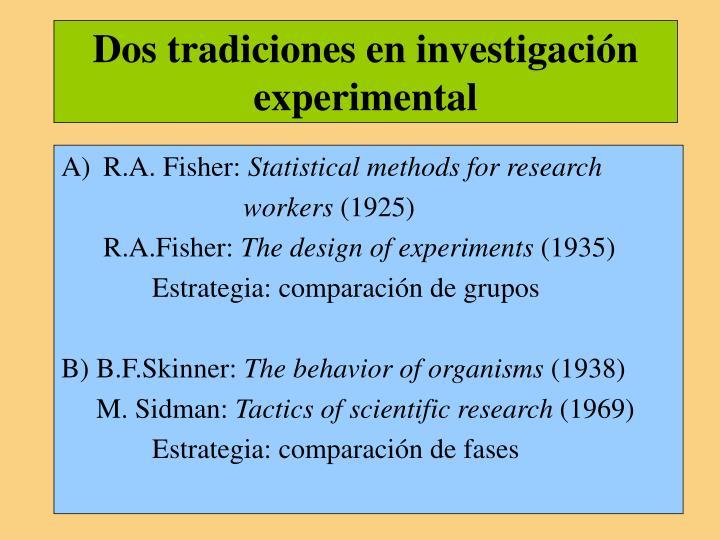 Dos tradiciones en investigación experimental