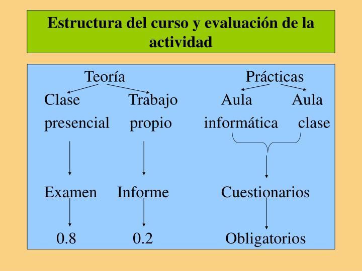Estructura del curso y evaluación de la actividad