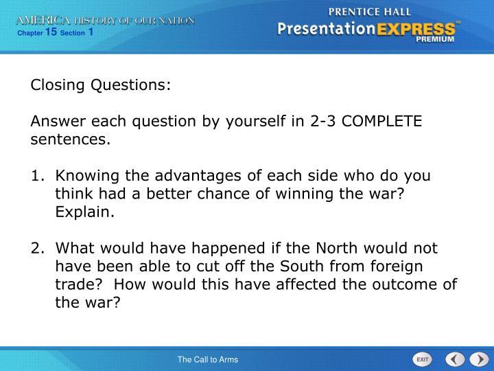 Closing Questions: