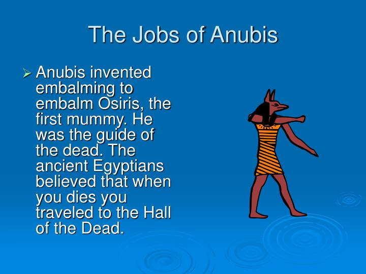 The Jobs of Anubis