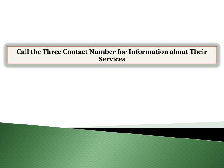 Call the Three Contact Number for Information about Their Services
