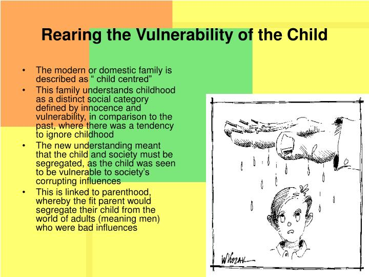 Rearing the Vulnerability of the Child