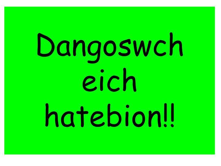Dangoswch