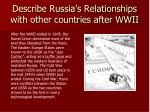 describe russia s relationships with other countries after wwii