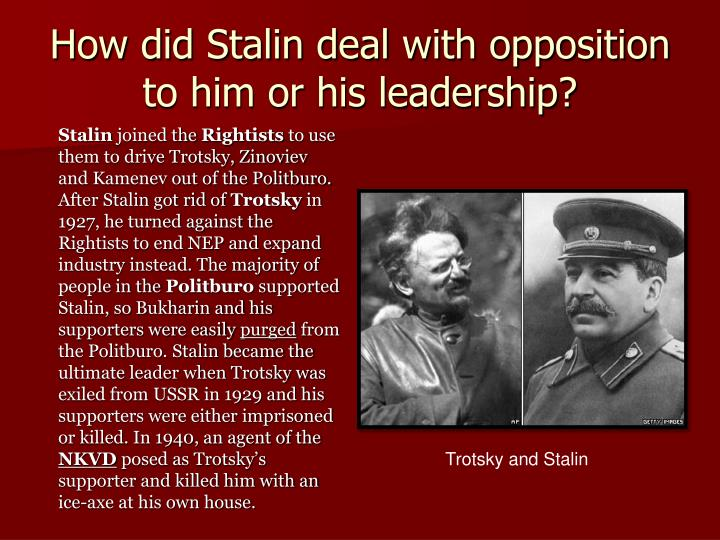 How did Stalin deal with opposition to him or his leadership?