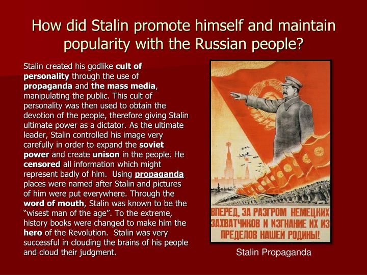 How did Stalin promote himself and maintain popularity with the Russian people?
