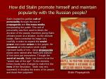 how did stalin promote himself and maintain popularity with the russian people