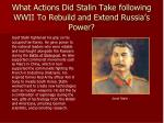 what actions did stalin take following wwii to rebuild and extend russia s power