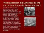 what opposition did lenin face during the civil war how did he win the war