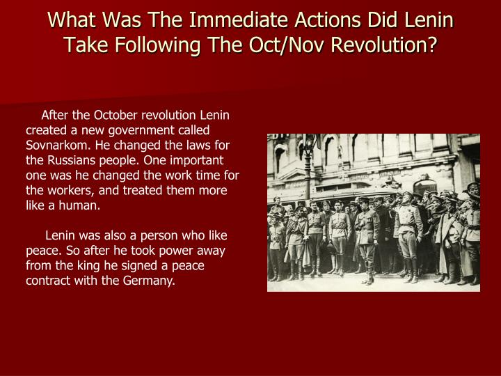 What Was The Immediate Actions Did Lenin Take Following The Oct/Nov Revolution?