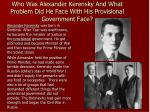 who was alexander kerensky and what problem did he face with his provisional government face