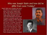 who was joseph stalin and how did he differ from leon trotsky