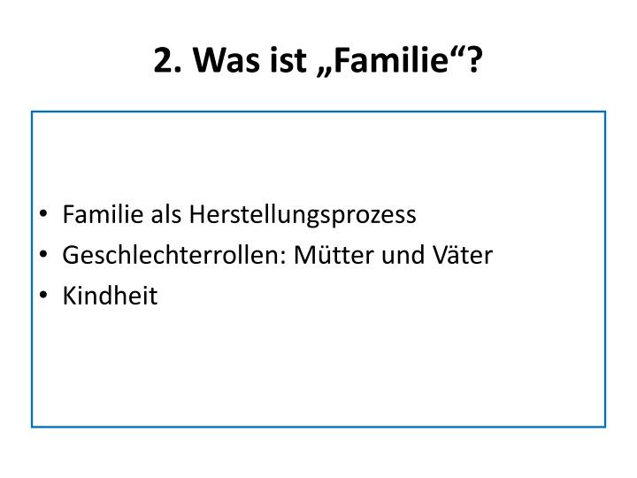 """2. Was ist """"Familie""""?"""