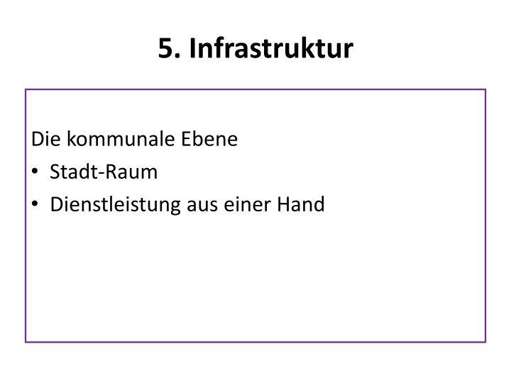5. Infrastruktur