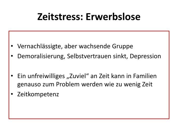 Zeitstress: Erwerbslose