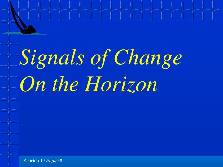 Signals of Change On the Horizon