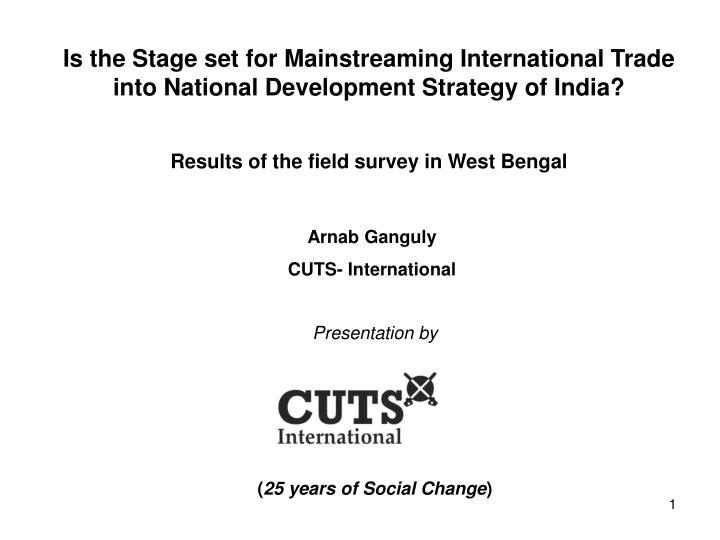 Is the Stage set for Mainstreaming International Trade into National Development Strategy of India?