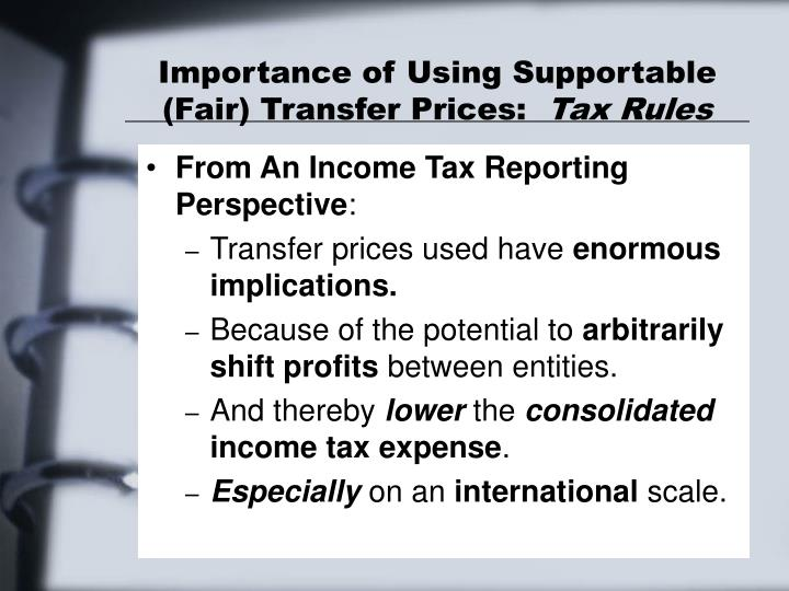 Importance of Using Supportable (Fair) Transfer Prices: