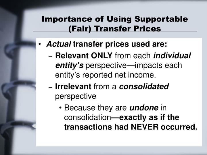 Importance of Using Supportable (Fair) Transfer Prices