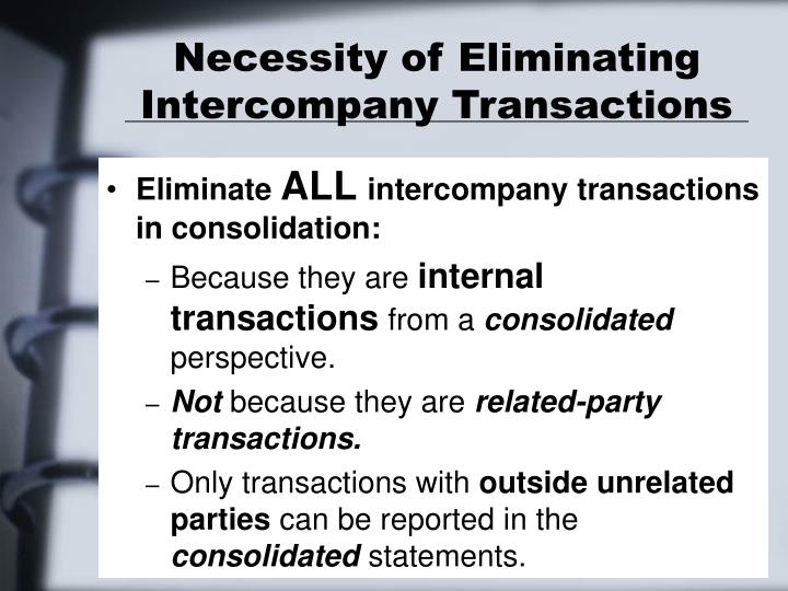 Necessity of Eliminating Intercompany Transactions