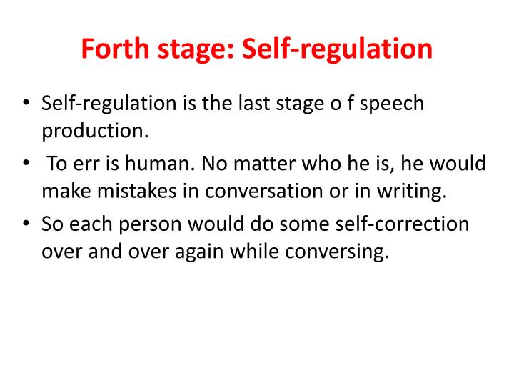 Forth stage: Self-regulation