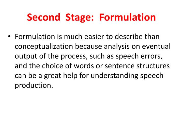 Second  Stage:  Formulation