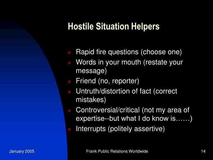 Hostile Situation Helpers