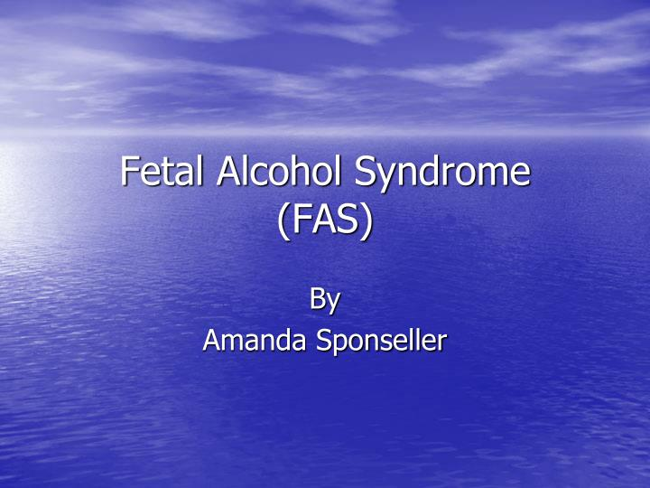 Fetal Alcohol Syndrome Essay