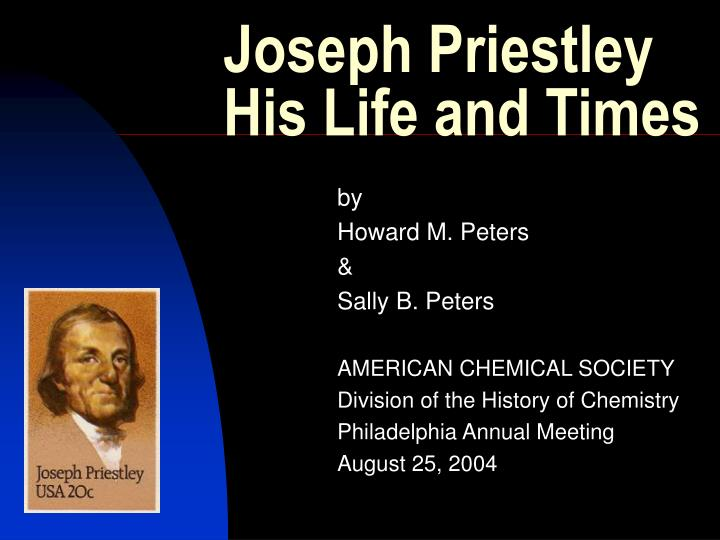 Joseph priestley his life and times