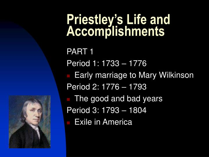 Priestley s life and accomplishments