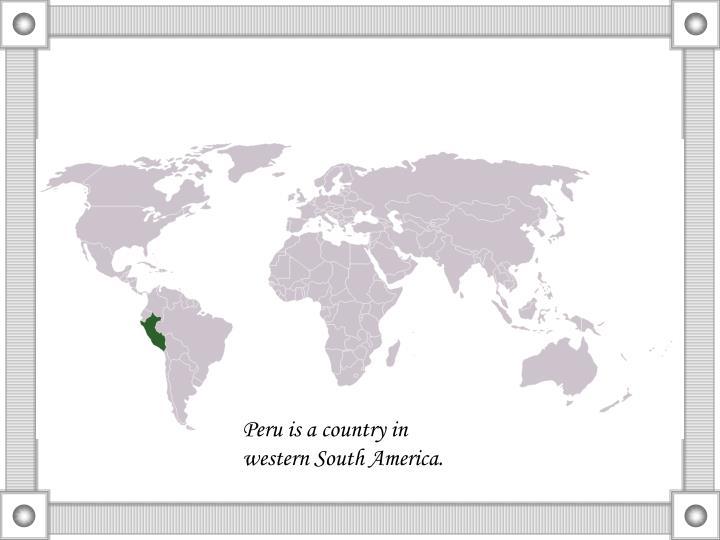 Peru is a